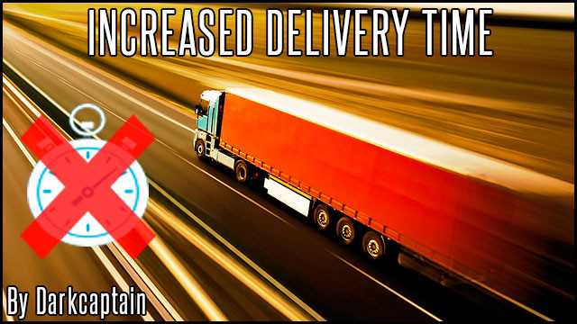 Increased Delivery Time for ETS2