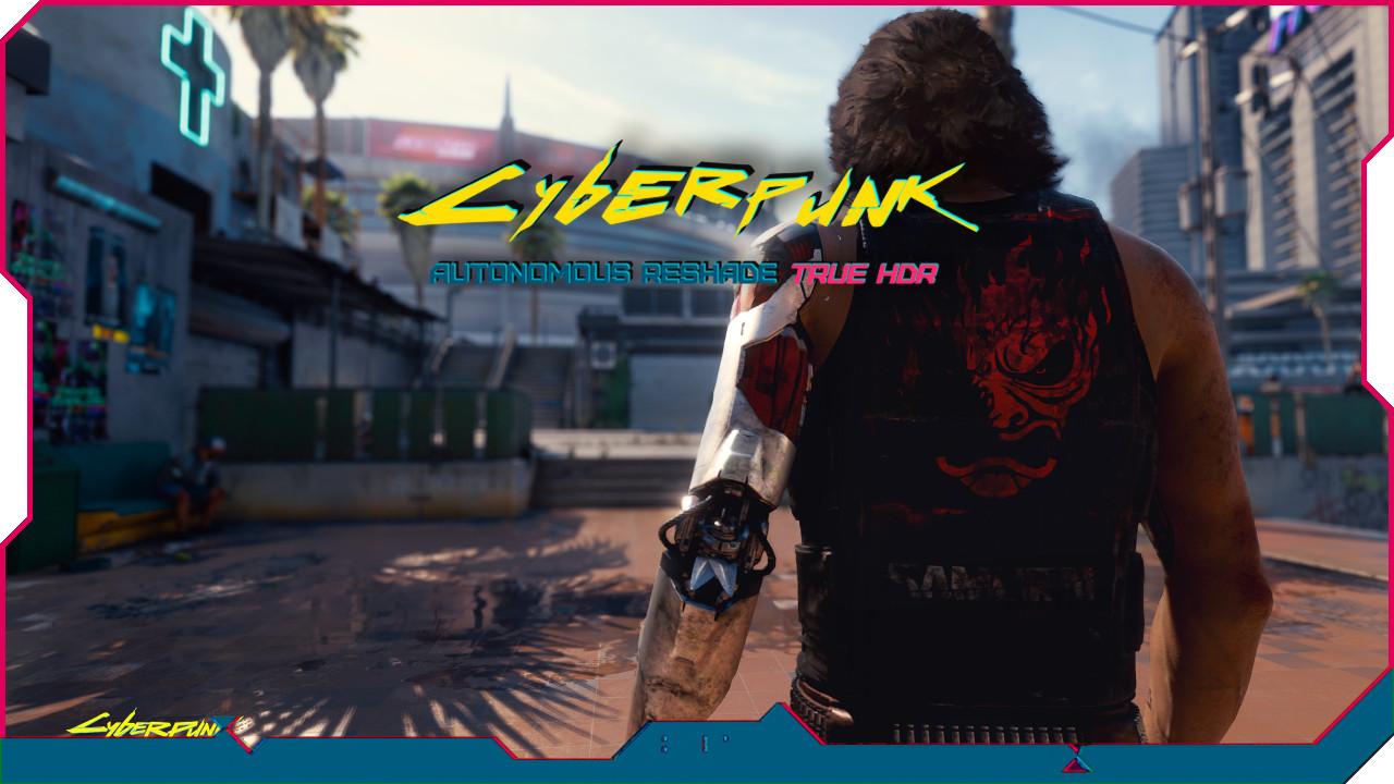 Cyberpunk Autonomous ReShade - True HDR