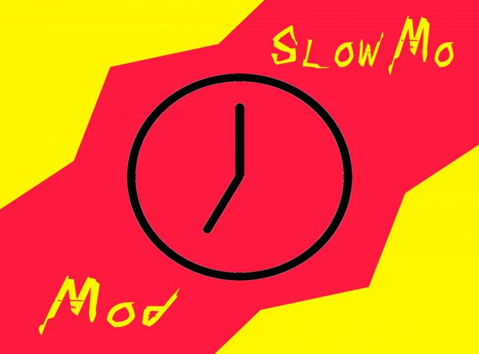 SlowMo Mod