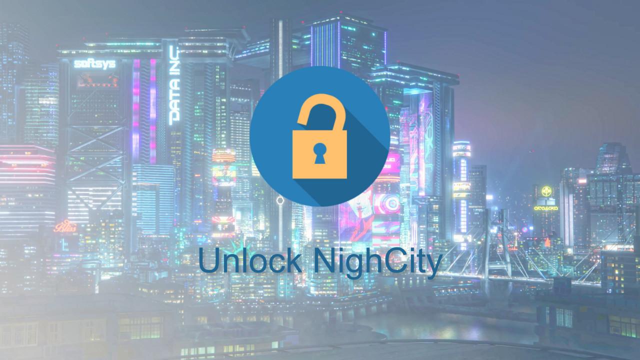 Unlock NightCity