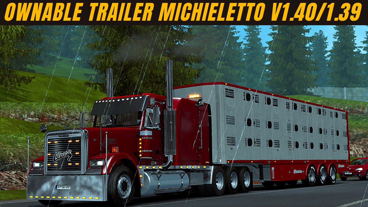 Ownable Michieletto_Trailer_v1.0.5.7z for ETS2 v1.40/1.39