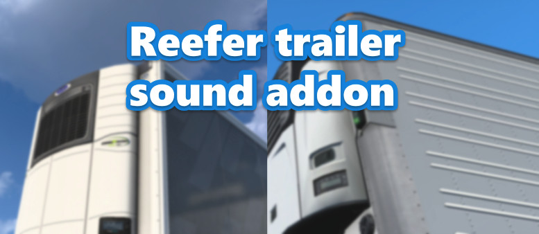 ATS Reefer trailer sound addon for SCS trailers