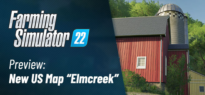 Elmcreek - Preview of New US Map in Farming Simulator 22