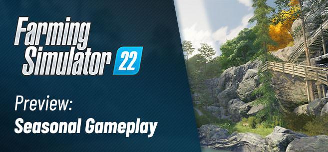First Seasonal Gameplay Released for Farming Simulator 22
