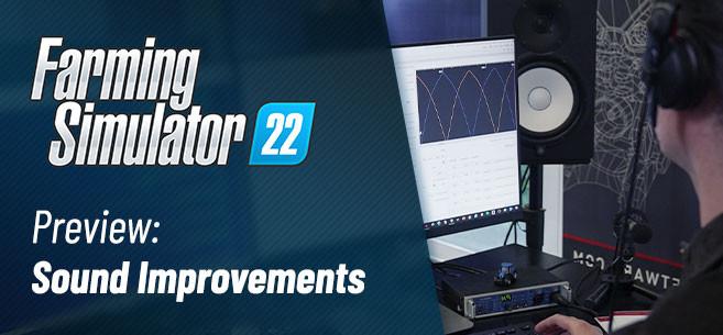 Farming Simulator 22: Sound Design Improvements